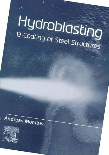 Hydroblasting and Coating of Steel Structures (Hardback): D. H. Deacon