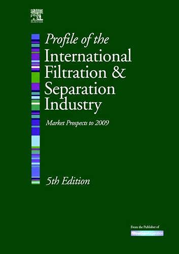 Profile of the International Filtration & Separation Industry: Market Prospects to 2009, Fifth ...