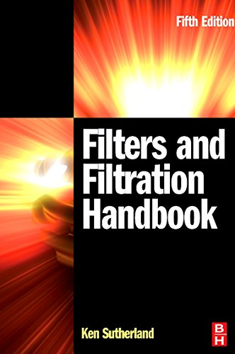 Filters and Filtration Handbook, Fifth Edition: Kenneth S Sutherland