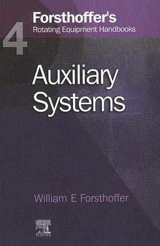 9781856174701: Forsthoffer's Rotating Equipment Handbooks, Vol. 4: Auxiliary Systems (Forsthoffer's Rotating Equipment Handbooks)