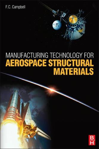 Manufacturing Technology for Aerospace Structural Materials: Flake C Campbell Jr