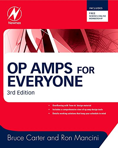Op Amps for Everyone, Third Edition: Bruce Carter; Ron Mancini
