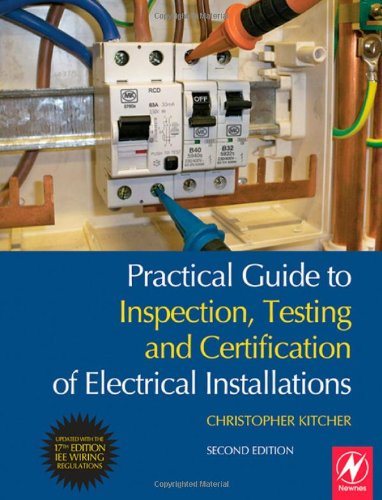 9781856176071: Practical Guide to Inspection, Testing and Certification of Electrical Installations