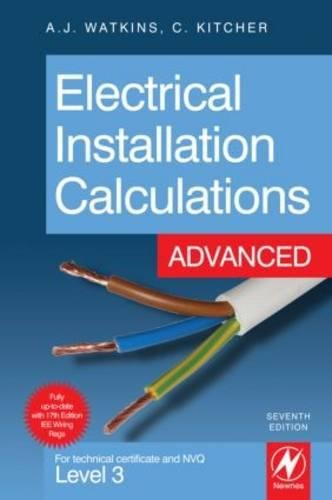 9781856176644: Electrical Installation Calculations: Advanced: For technical certificate and NVQ Level 3: For Technical Certificate and NVQ Level 3 Advanced