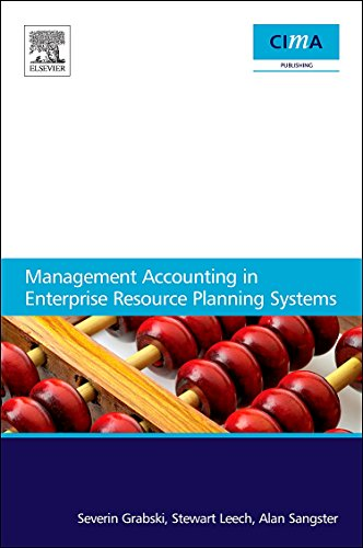 Management Accounting in Enterprise Resource Planning Systems (1856176797) by Severin Grabski; Stewart Leech; Alan Sangster