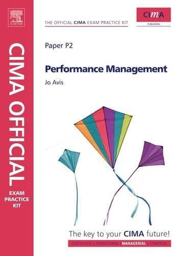 CIMA Official Exam Practice Kit Performance Management: 2010 Edition: Avis, Jo