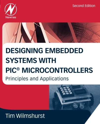 9781856177504: Designing Embedded Systems with PIC Microcontrollers, Second Edition: Principles and Applications