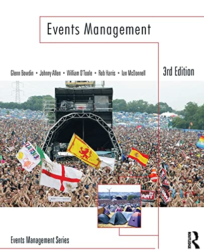 Events Management, Third Edition: Glenn Bowdin; Johnny Allen; William O'Toole; Rob Harris; Ian ...