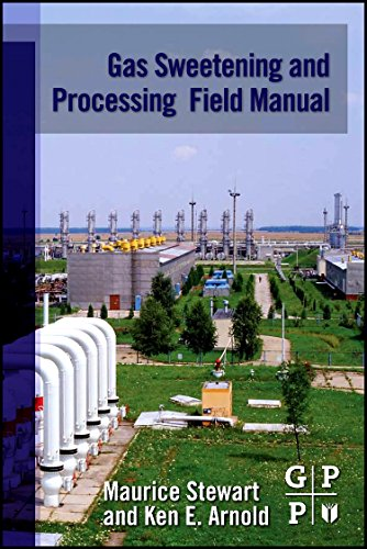 Gas Sweetening and Processing Field Manual (1856179826) by Stewart, Maurice; Arnold, Ken