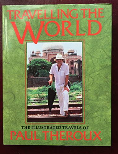 9781856190169: Travelling the World: The Illustrated Travels of Paul Theroux