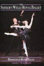 The Sadlers Wells Royal Ballet, Now the: Woodcock, Sarah C.