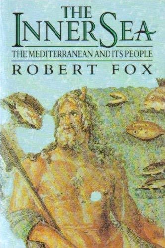 9781856190541: The Inner Sea: Mediterranean and Its People