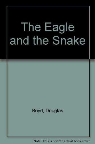 9781856191074: The Eagle and the Snake