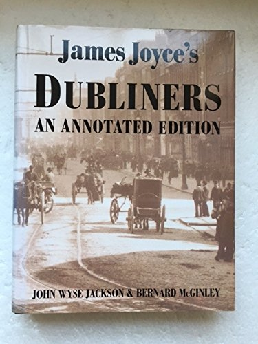 Janes Joyce's Dubliners An Annonated Edirion: Joyce, James &