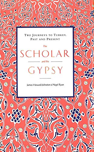 The Scholar and the Gypsy: James Howard-Johnston, Nigel