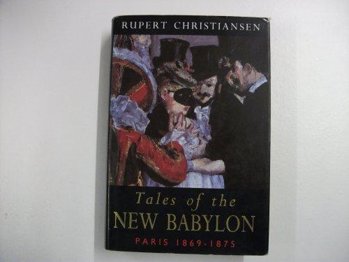 9781856191630: Tales of the New Babylon: Paris, 1869-75