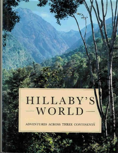 Hillaby's World: Adventures Across the Three Continents: Hillaby, John