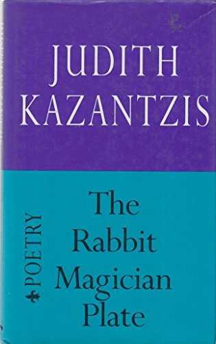 The Rabbit Magician Plate: Poems (1856191699) by Judith Kazantzis