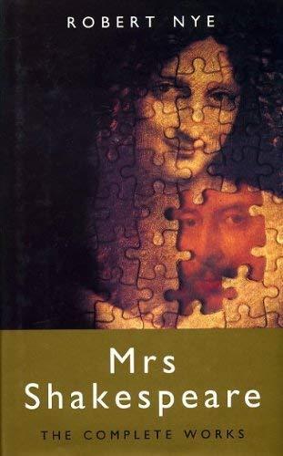 Mrs Shakespeare: Nye, Robert - FIRST EDITION