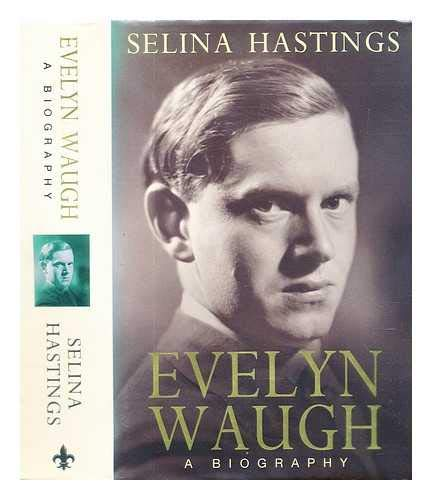 Evelyn Waugh: a Biography (9781856192231) by Selina Hastings