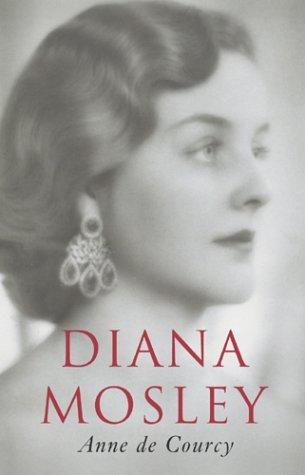 9781856192422: Diana Mosley : Mitford Beauty, British Fascist, Hitler's Angel