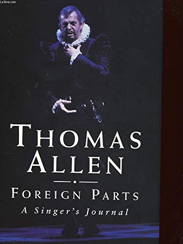 Foreign Parts- A Singer's Journal: Thomas Allen