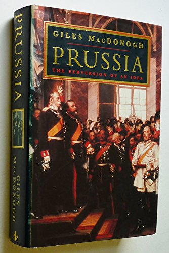 9781856192675: Prussia: The Perversion of an Idea