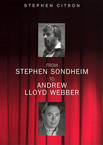Sondheim And Lloyd Webber: The New Musical (The great songwriters series): Citron, Stephen