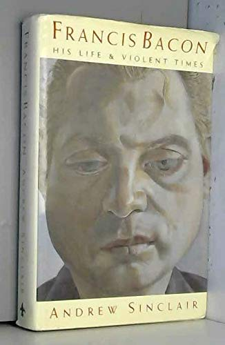 9781856193108: Francis Bacon: His Life and Violent Times
