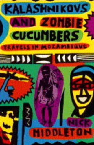 9781856193405: Kalashnikovs and Zombie Cucumbers: Travels in Mozambique