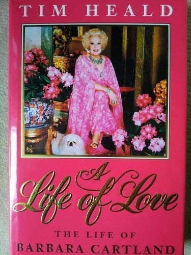 9781856193566: A Life of Love: Barbara Cartland