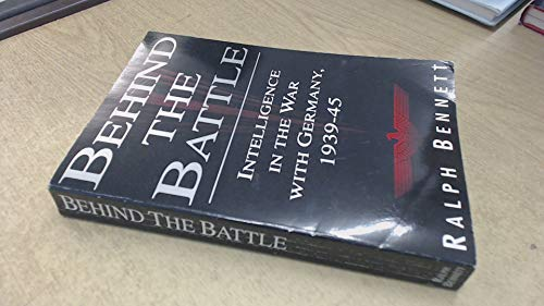9781856193627: Behind the Battle: Intelligence in the War with Germany, 1939-45