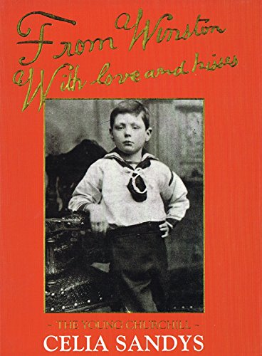 From Winston With Love And Kisses The Young Churchill: Sandys, Celia *Author SIGNED!*