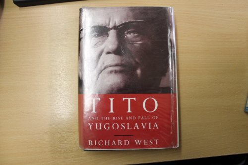 9781856194372: Tito: And the Rise and Fall of Yugoslavia