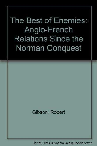 9781856194877: The Best of Enemies: Anglo-French Relations Since the Norman Conquest