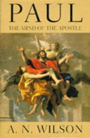 Paul - The Mind Of The Apostle: Wilson, A N