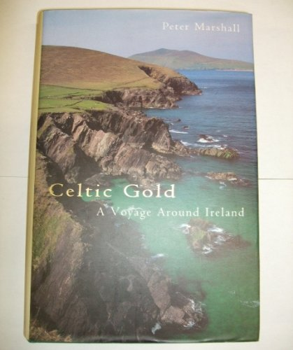 Celtic Gold: a Voyage around Ireland: Marshall Peter