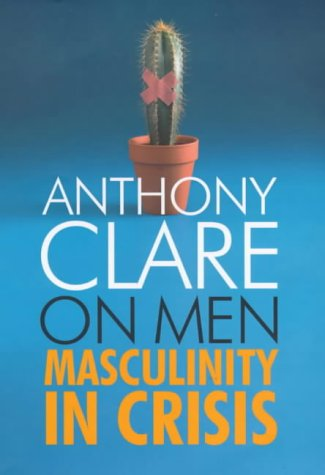 9781856196338: On Men: Masculinity in Crisis