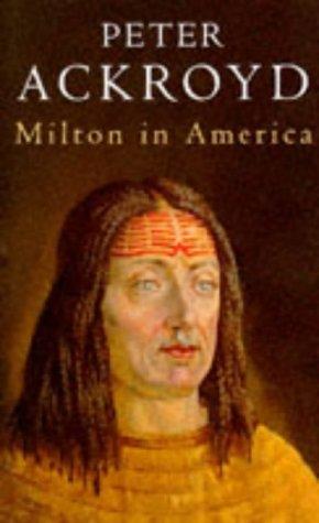 Milton in America: Ackroyd, Peter.