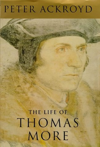 The Life Of Thomas More.: Ackroyd, Peter.