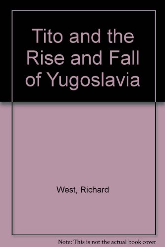 9781856197410: Tito and the Rise and Fall of Yugoslavia