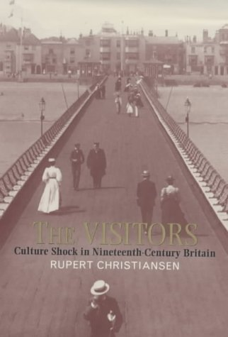 9781856197854: The Visitors: Culture Shock in Nineteenth-Century Britain