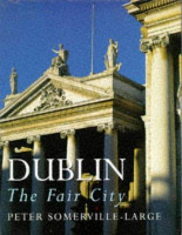 Dublin The Fair City: Peter Sommerville Large