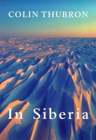 In Siberia: Thubron, Colin