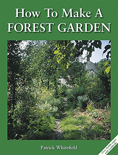 How to Make a Forest Garden: 1: Whitefield, Patrick