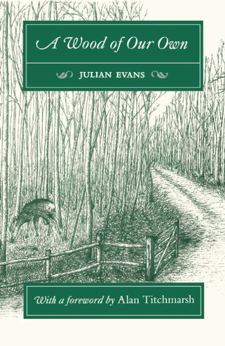 A Wood of Our Own, 2nd Edition: Evans, Julian