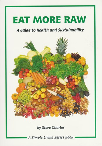 9781856230247: Eat More Raw: A Guide to Health and Sustainability
