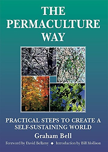 9781856230285: The Permaculture Way: Practical Steps to Create a Self-Sustaining World