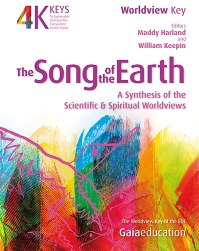 The Song of the Earth: A Synthesis of the Scientific and Spiritual Worldviews: 1 (4 Keys to ...