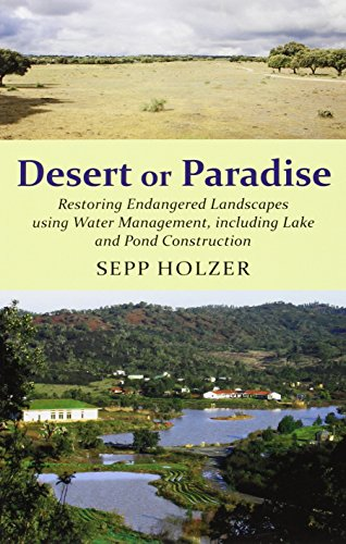 9781856231091: Desert or Paradise: Restoring Endangered Landscapes Using Water Management, Including Lakes and Pond Construction